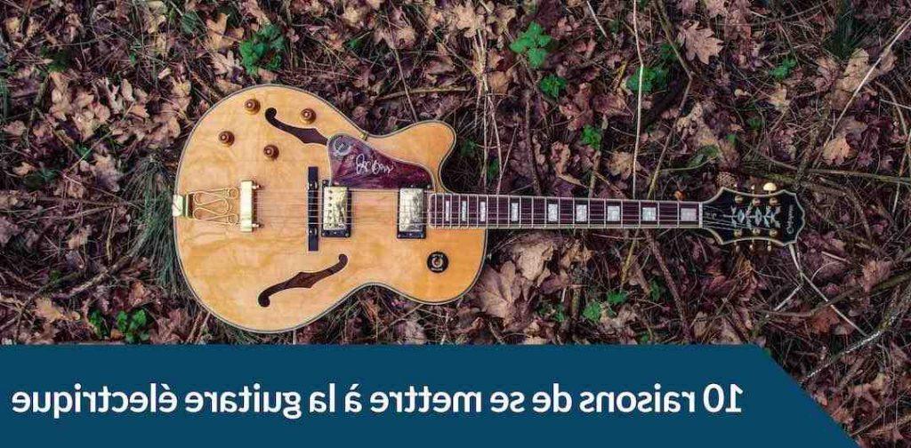 Pourquoi la guitare électrique ?
